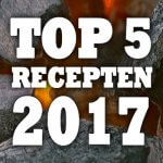 Top 5 BBQ recepten 2017