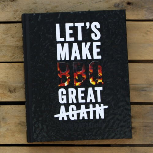 BBQ Boek: Let's make BBQ great again