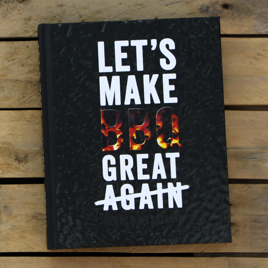 BBQ Boek: Let's make BBQ great again